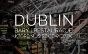 Dublin Bary i Restauracje Które Musisz Zobaczyć