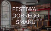 Festiwal Dobrego Smaku Łódź 2018
