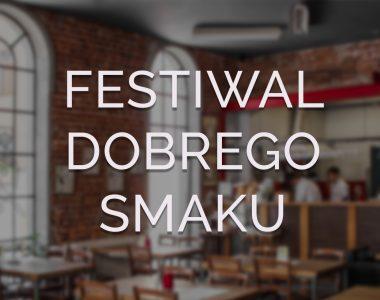 Festiwal Dobrego Smaku – Łódź 2018