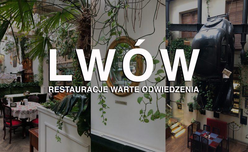 lwów restauracje i kawiarnie ktore warto zobaczyc